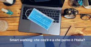 Smart working: che cos'è e a che punto è l'Italia?