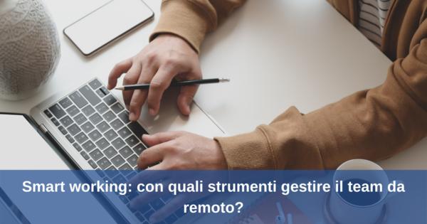 Smart working: con quali strumenti gestire il team da remoto?