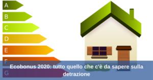 Ecobonus 2020: tutto quello che c'è da sapere sulla detrazione